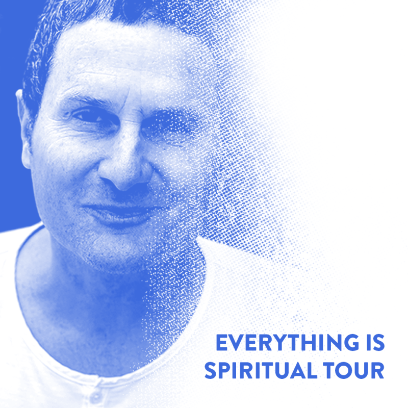 ALL NEW EVERYTHING IS SPIRITUAL TOUR